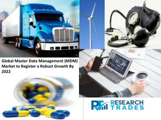 Global Master Data Management (Mdm) Market to Register a Robust Growth By 2022