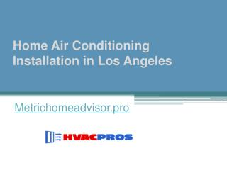 Home Air Conditioning Installation in Los Angeles - Metrichomeadvisor.pro