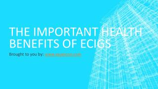 The Important Health Benefits Of Ecigs
