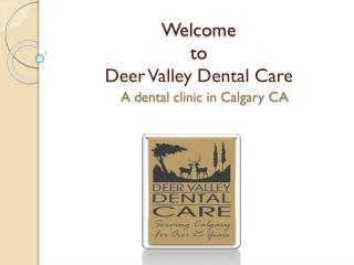 A Dental Clinic in Calgary CA To All Your Dental Needs