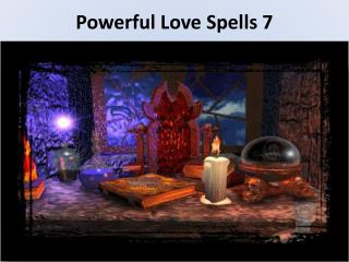Powerful Love Spells 7