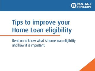 5 Tips to Improve Your Home Loan Eligibility