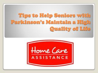 Tips to Help Seniors with Parkinson's Maintain a High Quality of Life