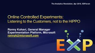 Online Controlled Experiments:  Listening to the Customers, not to the HiPPO