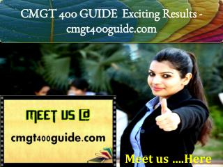 CMGT 400 GUIDE Exciting Results/ cmgt400guide.com