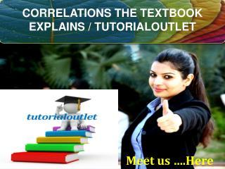 CORRELATIONS THE TEXTBOOK EXPLAINS / TUTORIALOUTLET