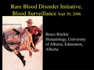 Rare Blood Disorder Initiative, Blood Surveillance  Sept 30, 2006