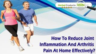 How To Reduce Joint Inflammation And Arthritis Pain At Home Effectively?