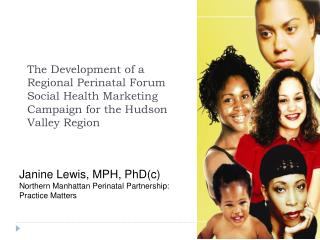 The Development of a Regional Perinatal Forum Social Health Marketing Campaign for the Hudson Valley Region