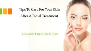 Tips To Care For Your Skin After A Facial Treatment
