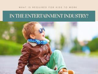 What is required for kids to work in the entertainment industry?