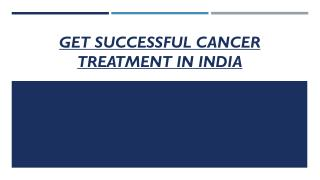 Get Successful Cancer Treatment in India