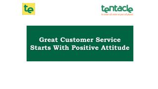 Tips to Maintain Positive Attitude While Working in Customer Service Company