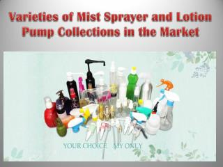 Varieties of Mist Sprayer and Lotion Pump Collections in the Market