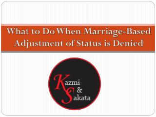 What to Do When Marriage-Based Adjustment of Status is Denied