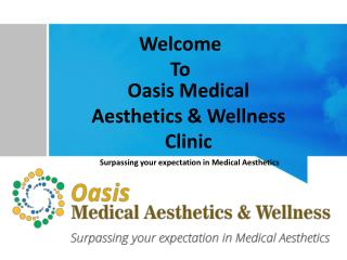 Oasis Medical Aesthetics and Wellness Clinic