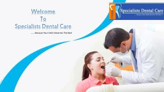 Specialists Dental Care - Best Dental Clinic In Mohali, Chandigarh