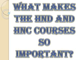 What Makes the HND and HNC Courses So Important?