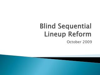 Blind Sequential Lineup Reform