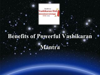 Advantage of Powerful vashikaran mantra to being peace in life