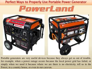 Perfect Ways to Properly Use Portable Power Generator