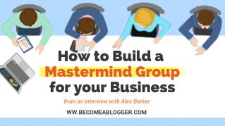 How to Use Masterminds to Connect with Your Audience