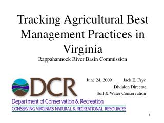Tracking Agricultural Best Management Practices in Virginia Rappahannock River Basin Commission