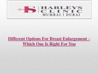 Different Options For Breast Enlargement – Which One Is Right For You?