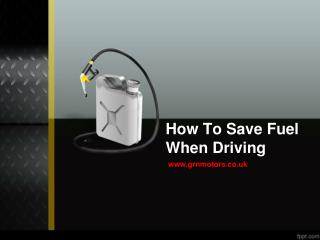 How To Save Fuel When Driving