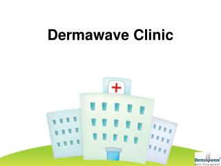 Dermawave Hair Transplant Clinic