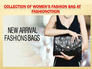 Collection of women's fashion bag at fashionothon