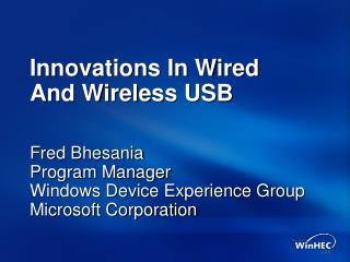 Innovations In Wired  And Wireless USB