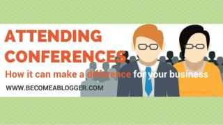 Attending Conferences: How it Can Make a Difference for Your Business