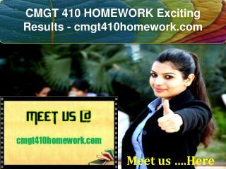 CMGT 410 HOMEWORK Exciting Results / cmgt410homework.com