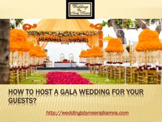 How to Host a Gala Wedding for your Guests?
