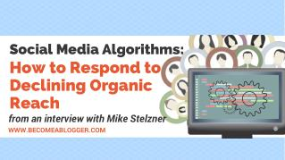 Social Media Algorithms: How to Respond to Declining Organic Reach