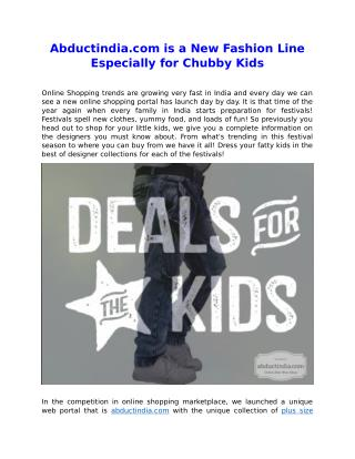 Abductindia.com is a New Fashion Line Especially for Chubby Kids