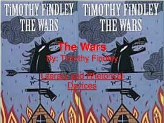The Wars By: Timothy Findley