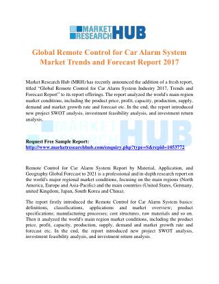 Global Remote Control for Car Alarm System Market Trends and Forecast Report 2017