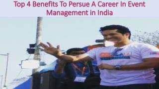 Top 4 Benefits To Persue A Career In Event Management in India