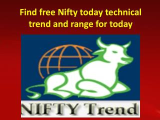 Find free Nifty today technical trend and range for today