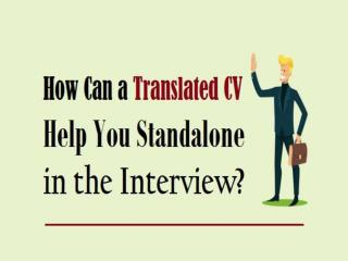 How Can a Translated CV Help You Standalone in the Interview?