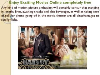 Enjoy Exciting Movies Online completely free
