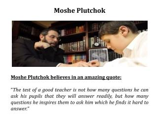 Best Rabbi in different learning projects- Moshe Plutchok