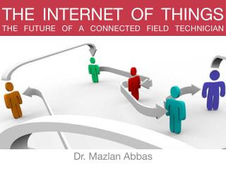 Internet of Things - The Future of Connected Field Technician
