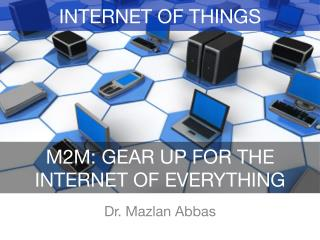 M2M: Gear Up For Internet of Everything (IOE)