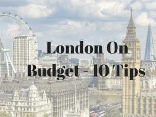 London On Budget - Top 10 Tips & Tricks