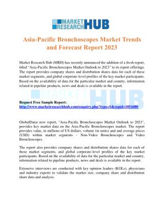 Asia-Pacific Bronchoscopes Market Trends and Forecast Report 2023