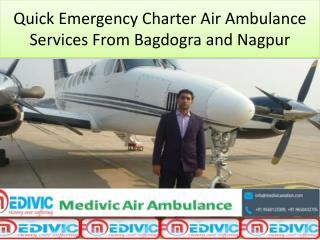 Quick Emergency Charter Air Ambulance Services From Bagdogra and Nagpur