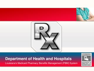 Louisiana's Medicaid Pharmacy Benefits Management (PBM) System